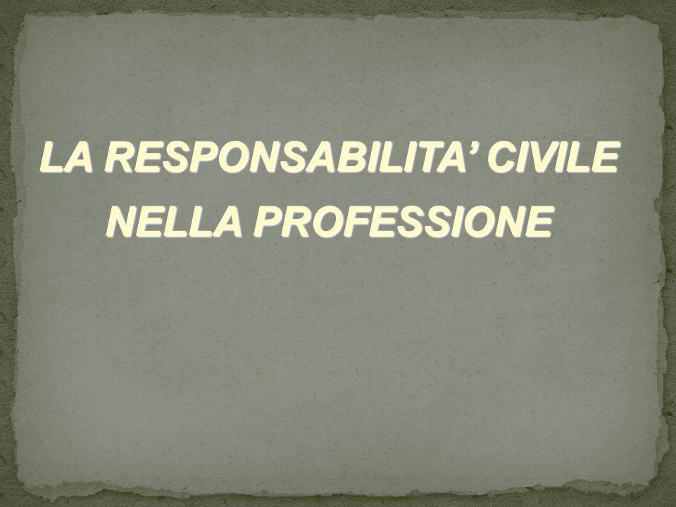 LA RESPONSABILITA CIVILE NELLA PROFESSIONE