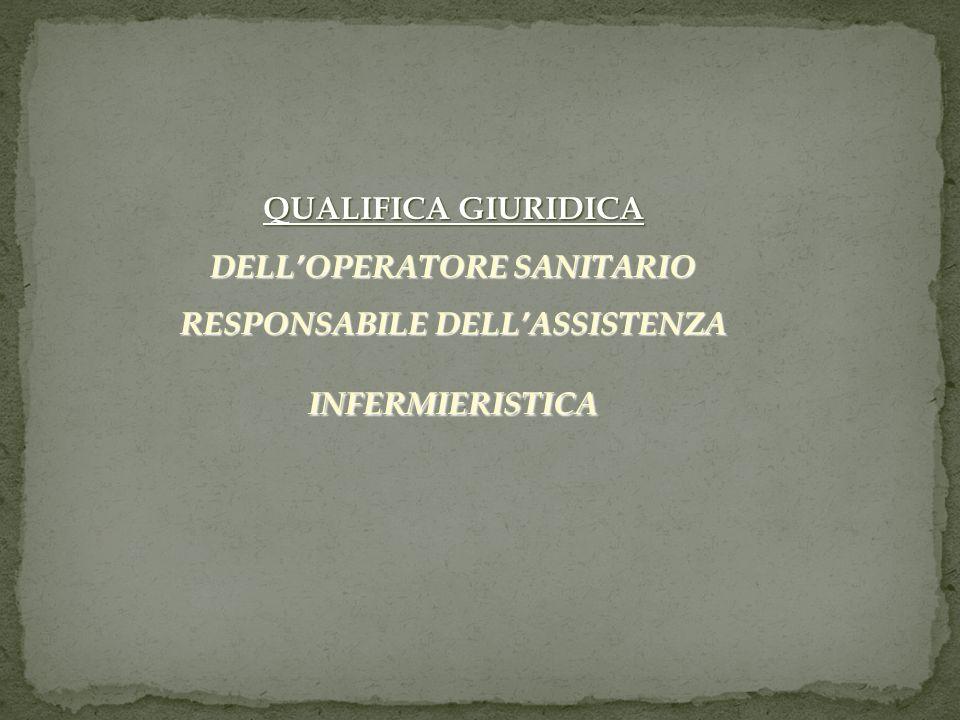 QUALIFICA GIURIDICA DELLOPERATORE SANITARIO RESPONSABILE DELLASSISTENZA INFERMIERISTICA