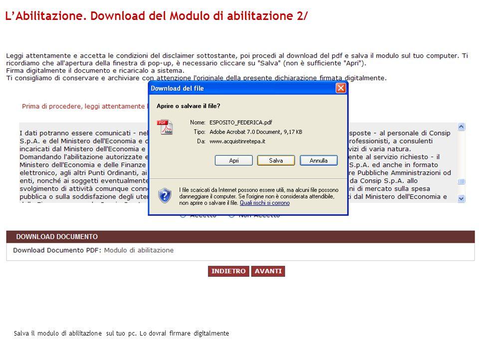 Salva il modulo di abilitazione sul tuo pc. Lo dovrai firmare digitalmente LAbilitazione. Download del Modulo di abilitazione 2/