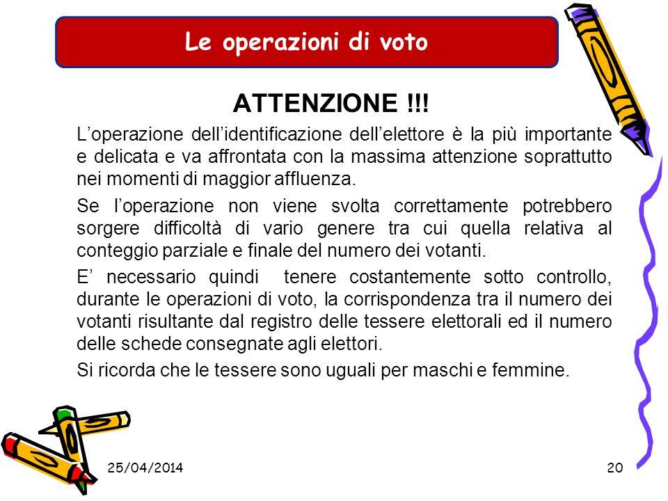 Le operazioni di voto LA TESSERA ELETTORALE Allatto della votazione occorre provvedere: allannotazione su un apposito registro distinto per maschi e f