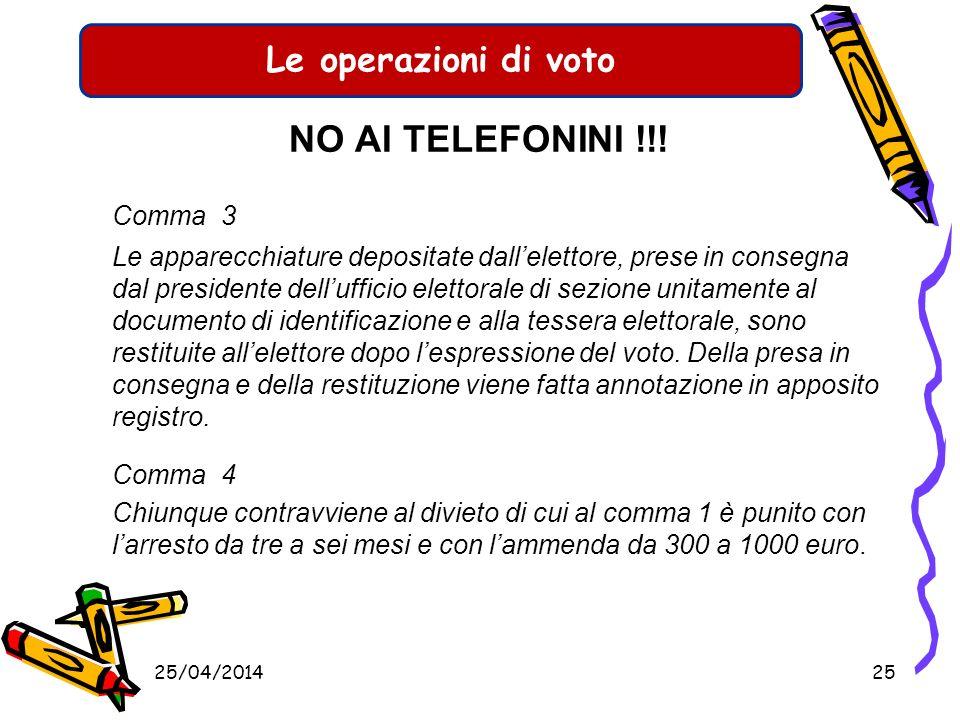Le operazioni di voto NO AI TELEFONINI !!! Con D.L. 01/04/2008 n. 49 pubblicato sulla G.U. n. 80 del 04/04/2008 è stato stabilito quanto segue: Comma