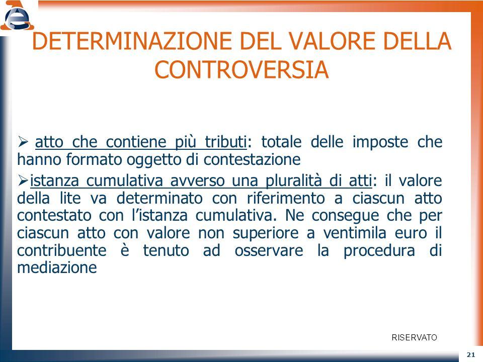 21 DETERMINAZIONE DEL VALORE DELLA CONTROVERSIA atto che contiene più tributi: totale delle imposte che hanno formato oggetto di contestazione istanza
