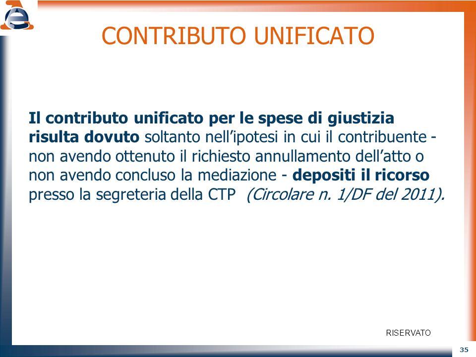 35 CONTRIBUTO UNIFICATO Il contributo unificato per le spese di giustizia risulta dovuto soltanto nellipotesi in cui il contribuente - non avendo otte