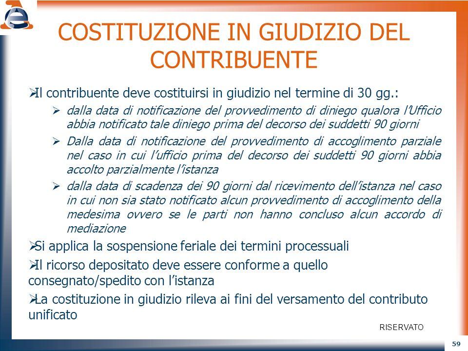 59 COSTITUZIONE IN GIUDIZIO DEL CONTRIBUENTE Il contribuente deve costituirsi in giudizio nel termine di 30 gg.: dalla data di notificazione del provv