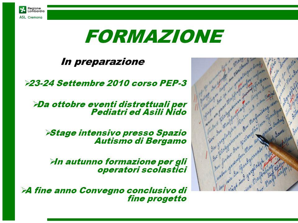 FORMAZIONE In preparazione 23-24 Settembre 2010 corso PEP-3 Da ottobre eventi distrettuali per Pediatri ed Asili Nido Stage intensivo presso Spazio Au