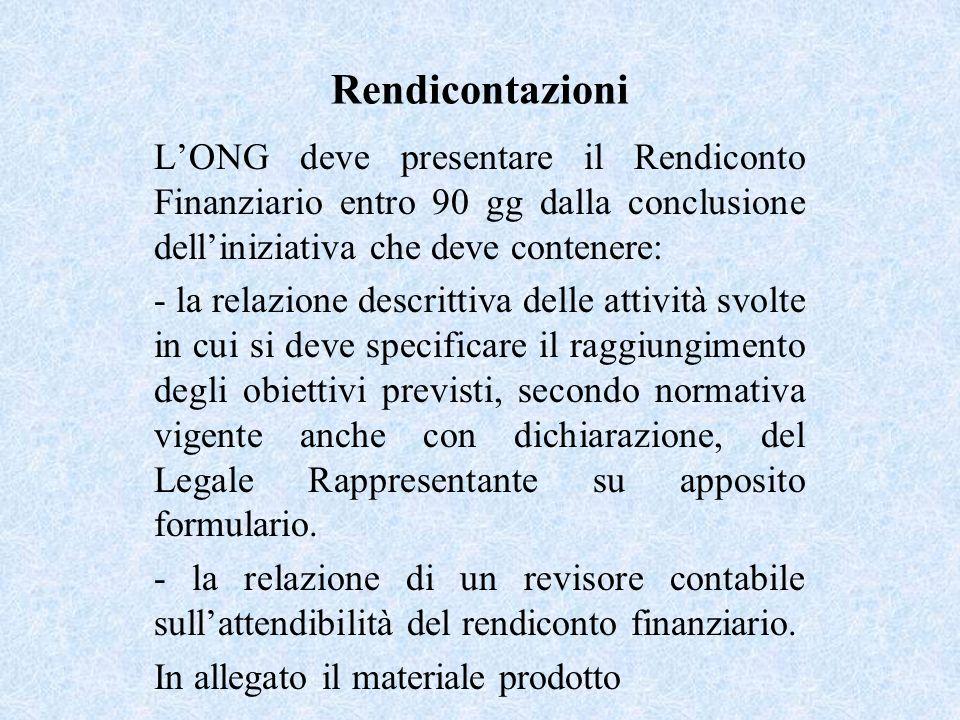 Rendicontazioni LONG deve presentare il Rendiconto Finanziario entro 90 gg dalla conclusione delliniziativa che deve contenere: - la relazione descrit