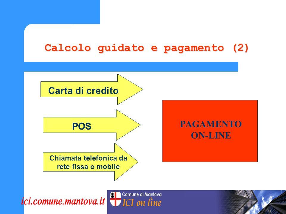 Calcolo guidato e pagamentoCalcolo guidato e pagamento (1) Calcolo guidato e pagamento Importo proposto a partire dalla situazione degli immobili risultante dalle dichiarazioni ICI del contribuente.