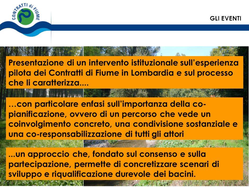 Presentazione di un intervento istituzionale sullesperienza pilota dei Contratti di Fiume in Lombardia e sul processo che li caratterizza.... …con par
