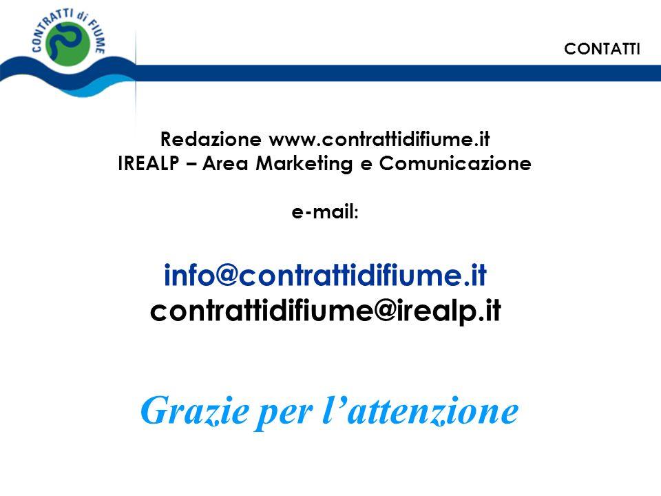 Redazione www.contrattidifiume.it IREALP – Area Marketing e Comunicazione e-mail : info@contrattidifiume.it contrattidifiume@irealp.it Grazie per latt