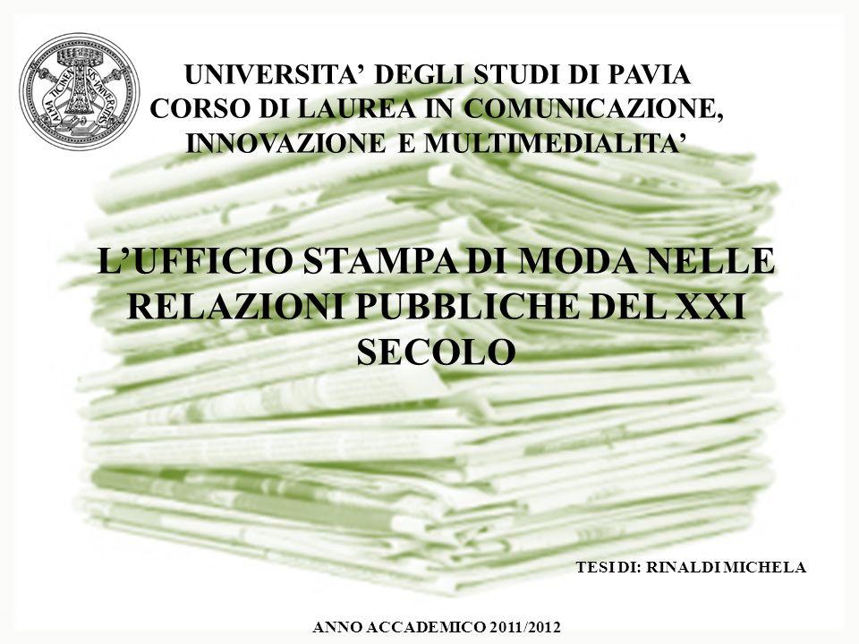 UNIVERSITA DEGLI STUDI DI PAVIA CORSO DI LAUREA IN COMUNICAZIONE, INNOVAZIONE E MULTIMEDIALITA LUFFICIO STAMPA DI MODA NELLE RELAZIONI PUBBLICHE DEL X