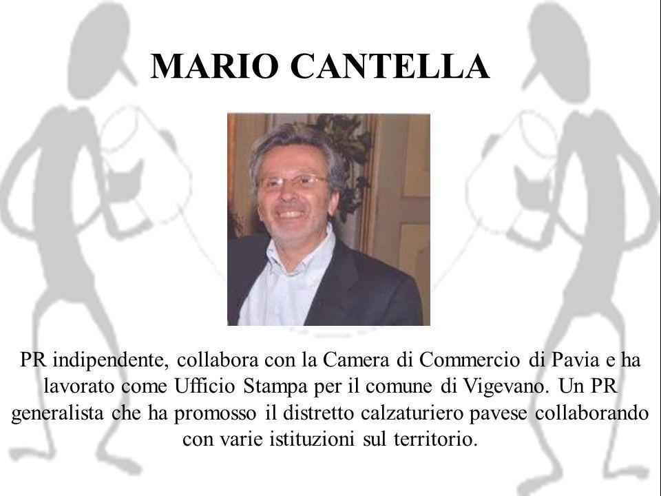 MARIO CANTELLA PR indipendente, collabora con la Camera di Commercio di Pavia e ha lavorato come Ufficio Stampa per il comune di Vigevano. Un PR gener