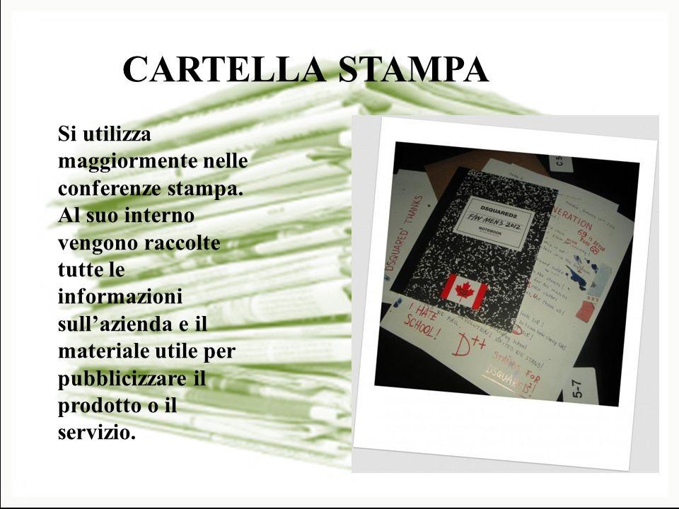CARTELLA STAMPA Si utilizza maggiormente nelle conferenze stampa. Al suo interno vengono raccolte tutte le informazioni sullazienda e il materiale uti
