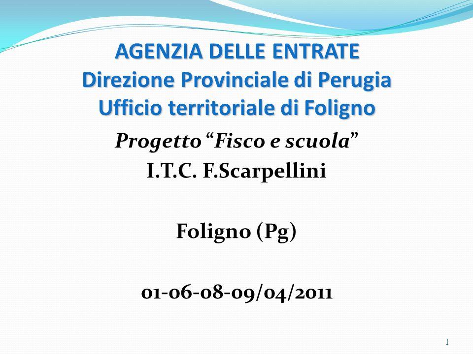 AGENZIA DELLE ENTRATE Direzione Provinciale di Perugia Ufficio territoriale di Foligno Progetto Fisco e scuola I.T.C.