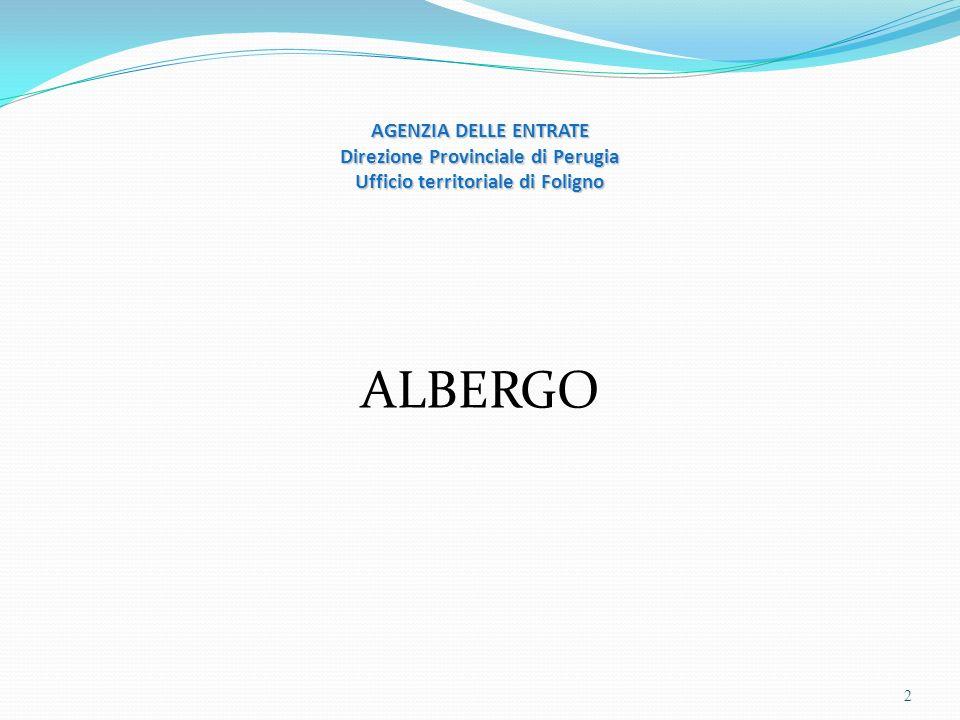 AGENZIA DELLE ENTRATE Direzione Provinciale di Perugia Ufficio territoriale di Foligno ALBERGO 2