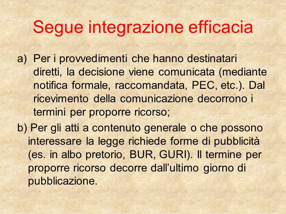 Segue integrazione efficacia a)Per i provvedimenti che hanno destinatari diretti, la decisione viene comunicata (mediante notifica formale, raccomandata, PEC, etc.).