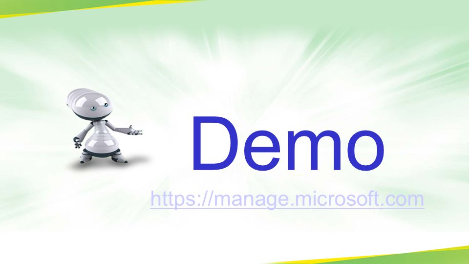 Demo https://manage.microsoft.com https://manage.microsoft.com