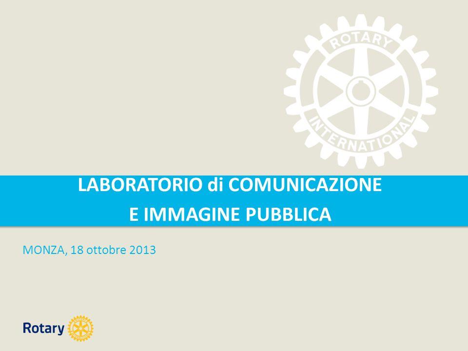 LABORATORIO di COMUNICAZIONE E IMMAGINE PUBBLICA MONZA, 18 ottobre 2013