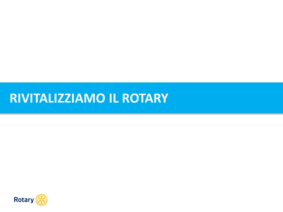 WHAT ? HOW ? WHY ? RIVITALIZZARE IL ROTARY
