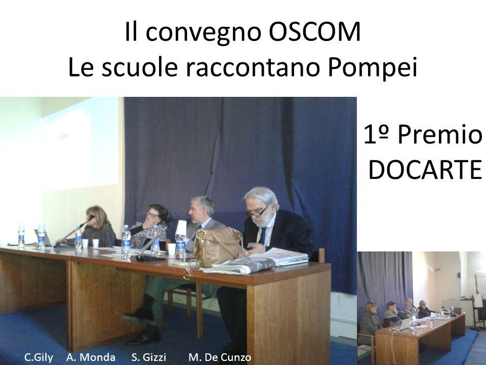 Il convegno OSCOM Le scuole raccontano Pompei 1º Premio DOCARTE C.Gily A.
