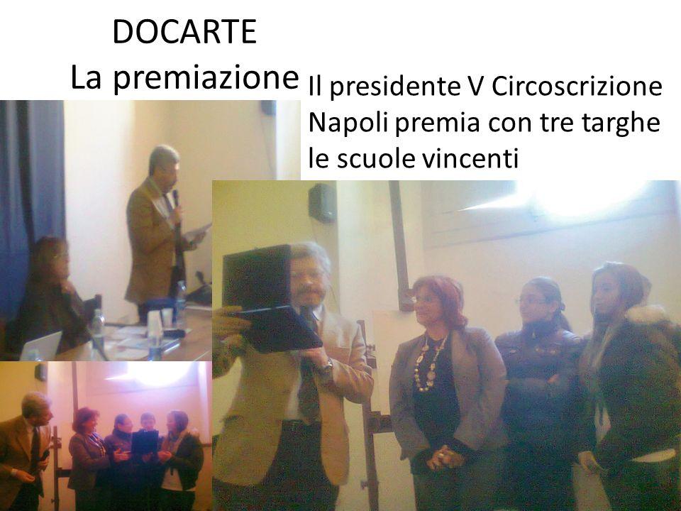 DOCARTE La premiazione Il presidente V Circoscrizione Napoli premia con tre targhe le scuole vincenti