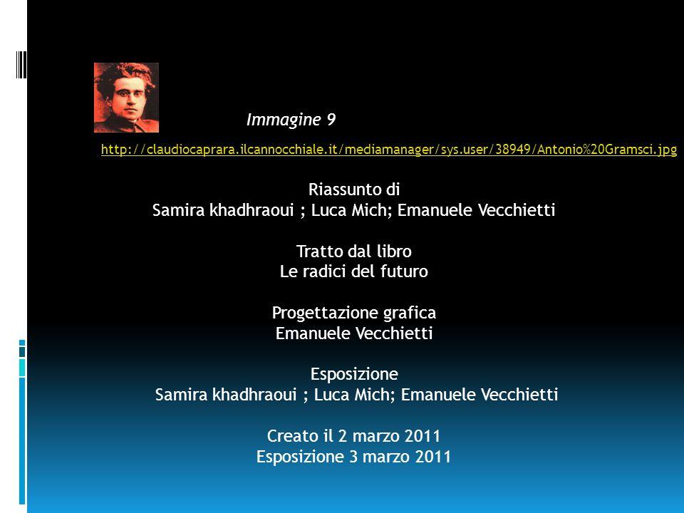 http://claudiocaprara.ilcannocchiale.it/mediamanager/sys.user/38949/Antonio%20Gramsci.jpg Immagine 9 Riassunto di Samira khadhraoui ; Luca Mich; Emanu