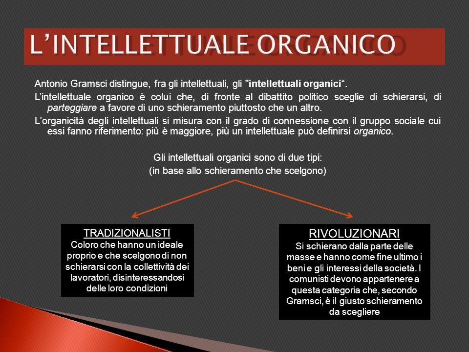 Antonio Gramsci distingue, fra gli intellettuali, gli
