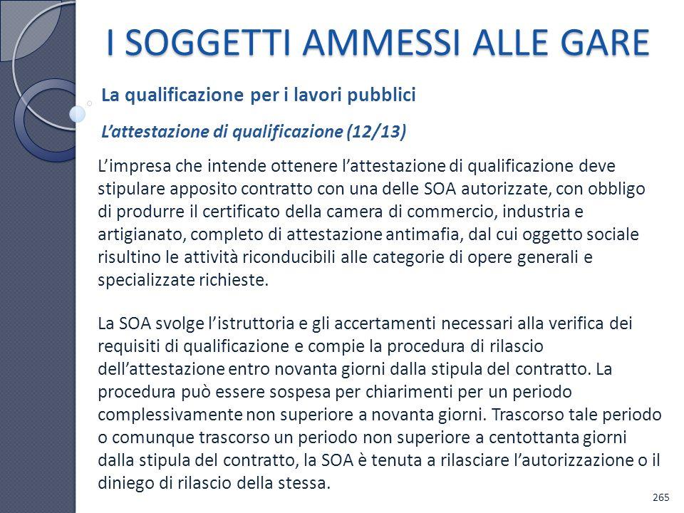 Limpresa che intende ottenere lattestazione di qualificazione deve stipulare apposito contratto con una delle SOA autorizzate, con obbligo di produrre