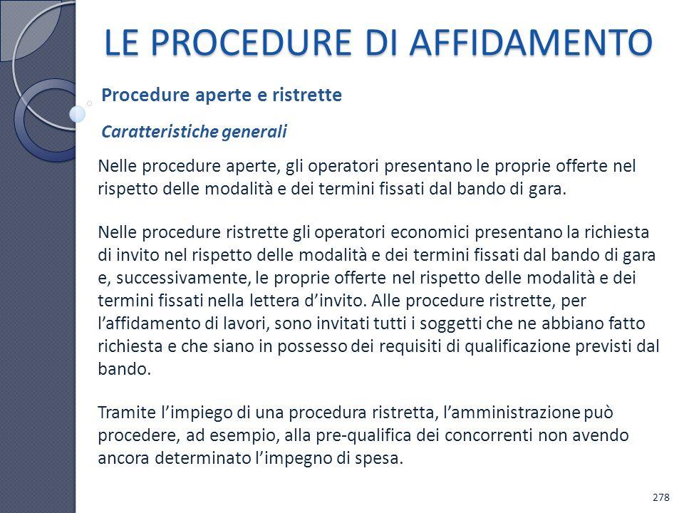 LE PROCEDURE DI AFFIDAMENTO Nelle procedure aperte, gli operatori presentano le proprie offerte nel rispetto delle modalità e dei termini fissati dal