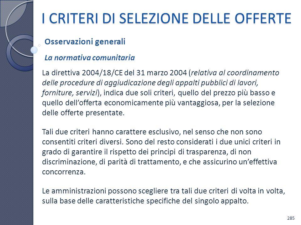 I CRITERI DI SELEZIONE DELLE OFFERTE La direttiva 2004/18/CE del 31 marzo 2004 (relativa al coordinamento delle procedure di aggiudicazione degli appa