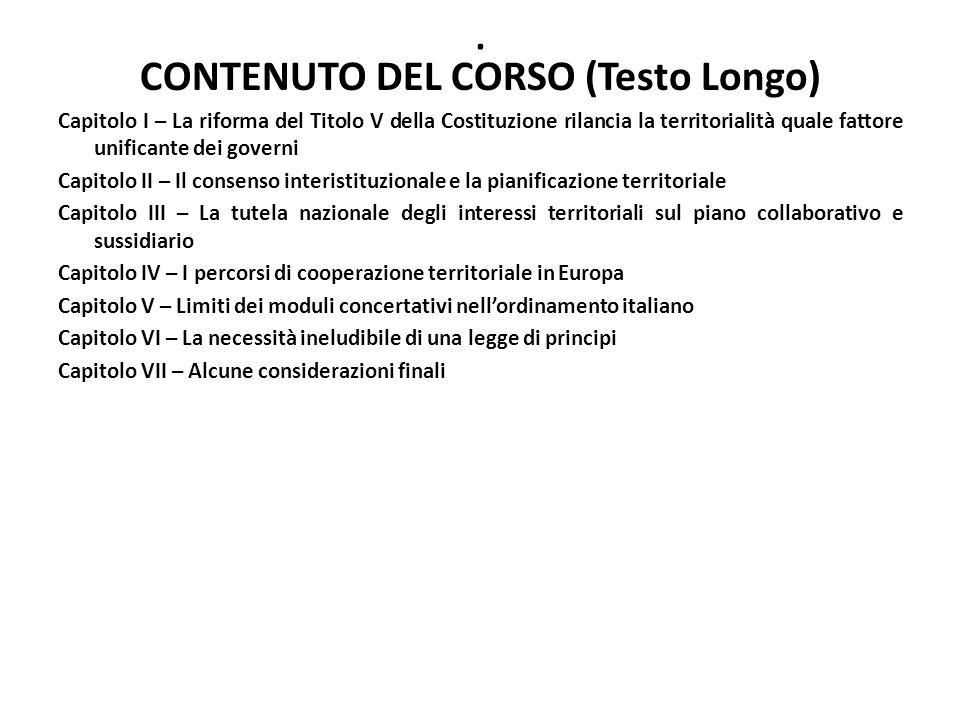 . CONTENUTO DEL CORSO (Testo Longo) Capitolo I – La riforma del Titolo V della Costituzione rilancia la territorialità quale fattore unificante dei go