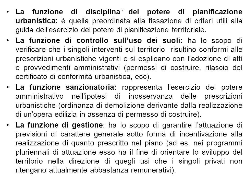 . La funzione di disciplina del potere di pianificazione urbanistica: è quella preordinata alla fissazione di criteri utili alla guida dellesercizio d