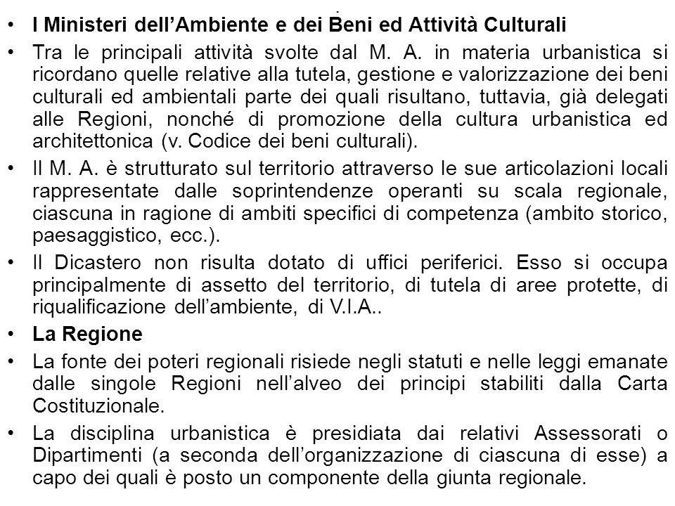 . I Ministeri dellAmbiente e dei Beni ed Attività Culturali Tra le principali attività svolte dal M. A. in materia urbanistica si ricordano quelle rel