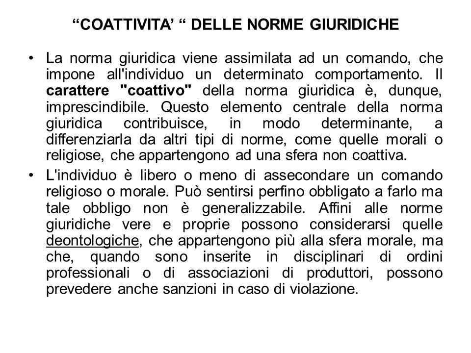 CARATTERISTICHE DELLE NORME GIURIDICHE Le caratteristiche di una norma sono: la generalità, l astrattezza, la novità, l imperatività o coazione.
