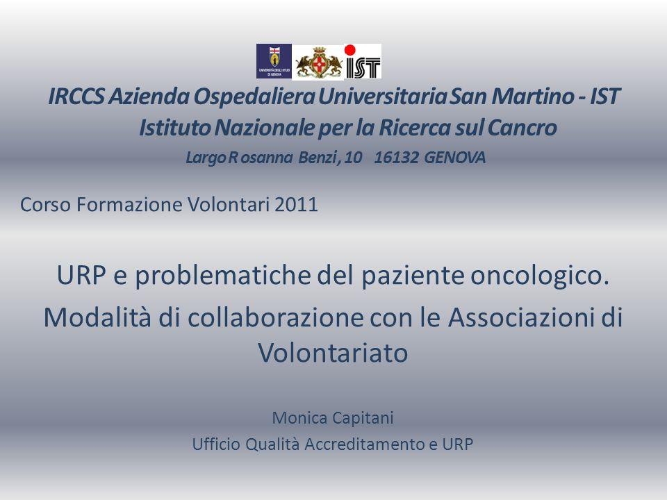 IRCCS Azienda Ospedaliera Universitaria San Martino - IST Istituto Nazionale per la Ricerca sul Cancro Largo R osanna Benzi, 10 16132 GENOVA Corso For