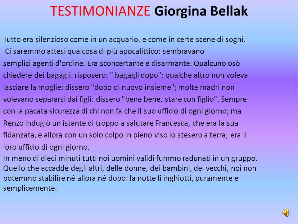 TESTIMONIANZE Giorgina Bellak Tutto era silenzioso come in un acquario, e come in certe scene di sogni.