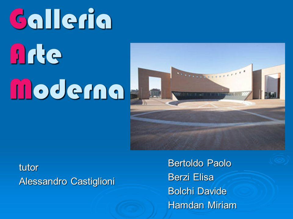 Galleria Arte Moderna Bertoldo Paolo Berzi Elisa Bolchi Davide Hamdan Miriam tutor Alessandro Castiglioni