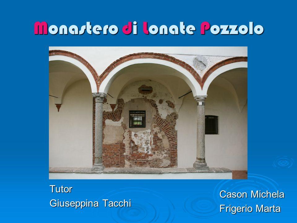 Monastero di Lonate Pozzolo Cason Michela Frigerio Marta Tutor Giuseppina Tacchi