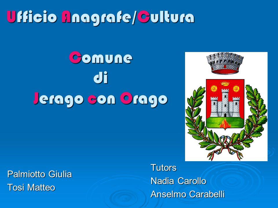 Ufficio Anagrafe/Cultura Comune di Jerago con Orago Palmiotto Giulia Tosi Matteo Tutors Nadia Carollo Anselmo Carabelli
