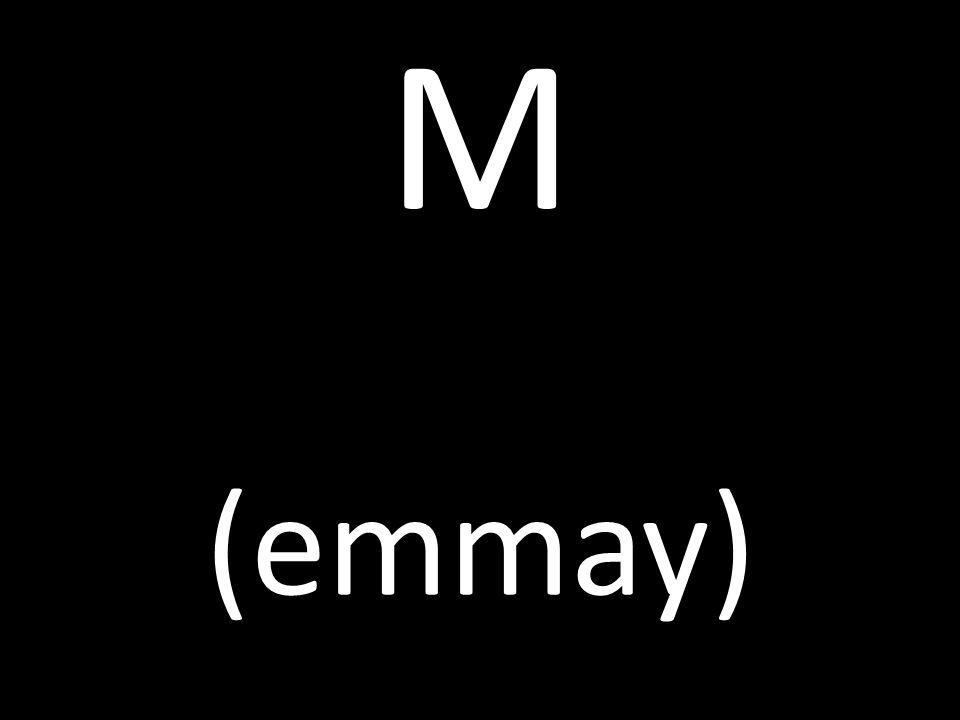 M (emmay)