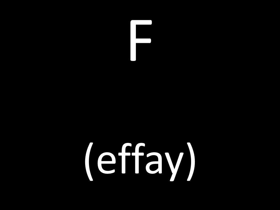 F (effay)