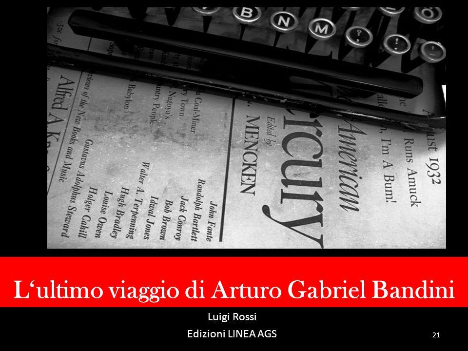 Lultimo viaggio di Arturo Gabriel Bandini Luigi Rossi Edizioni LINEA AGS 21
