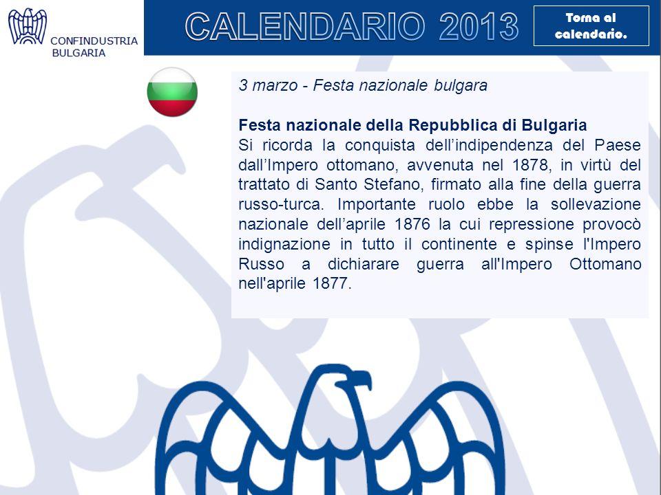 3 marzo - Festa nazionale bulgara Festa nazionale della Repubblica di Bulgaria Si ricorda la conquista dellindipendenza del Paese dallImpero ottomano,