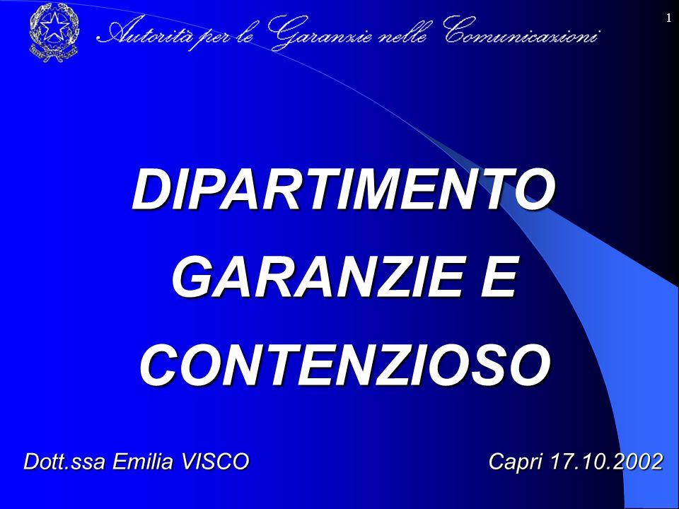 1 DIPARTIMENTO GARANZIE E CONTENZIOSO Dott.ssa Emilia VISCO Capri 17.10.2002