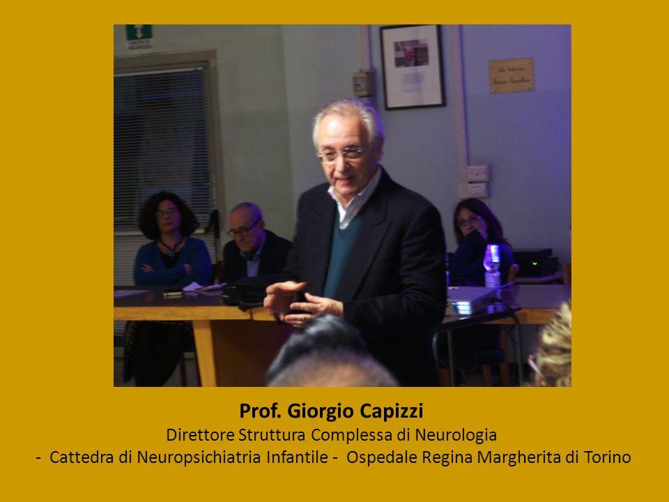 Prof. Giorgio Capizzi Direttore Struttura Complessa di Neurologia - Cattedra di Neuropsichiatria Infantile - Ospedale Regina Margherita di Torino