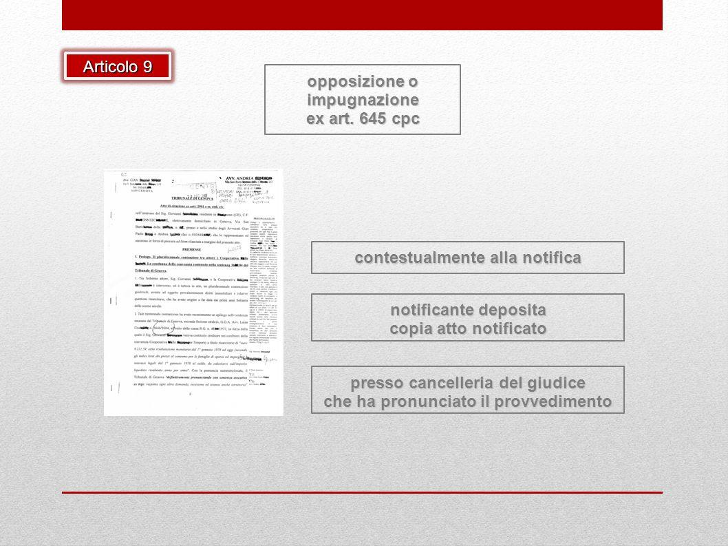 notificante deposita copia atto notificato opposizione o impugnazione ex art. 645 cpc contestualmente alla notifica presso cancelleria del giudice che