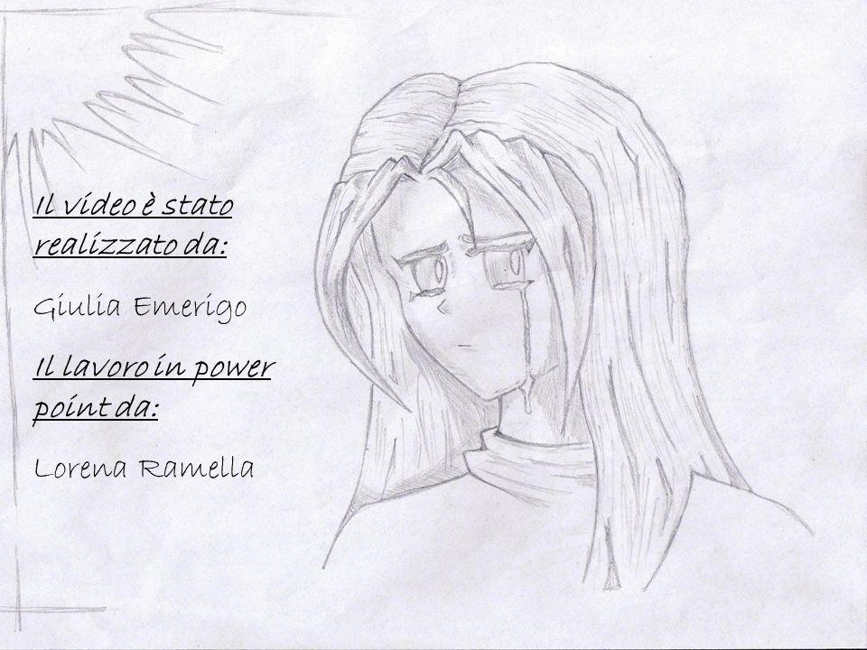Il video è stato realizzato da: Giulia Emerigo Il lavoro in power point da: Lorena Ramella