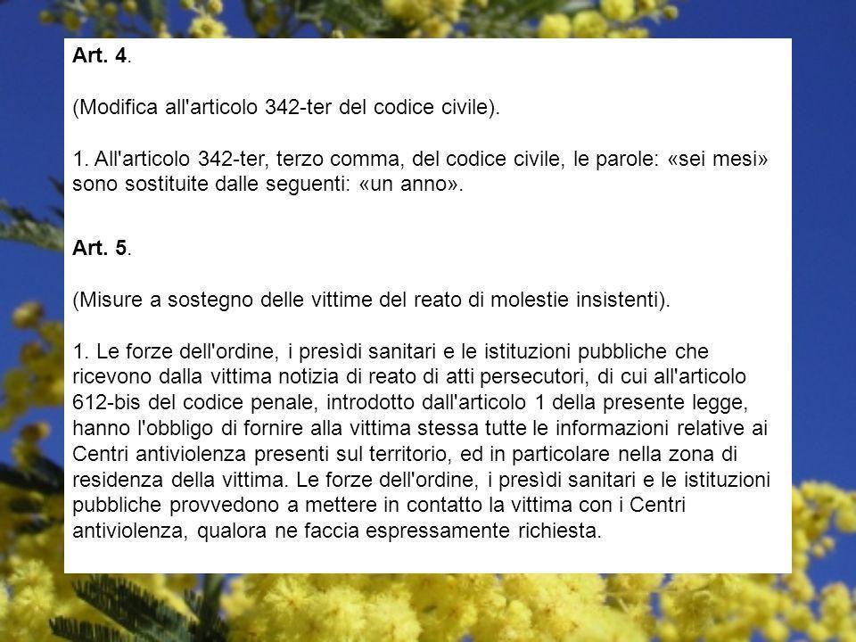 Art. 4. (Modifica all'articolo 342-ter del codice civile). 1. All'articolo 342-ter, terzo comma, del codice civile, le parole: «sei mesi» sono sostitu