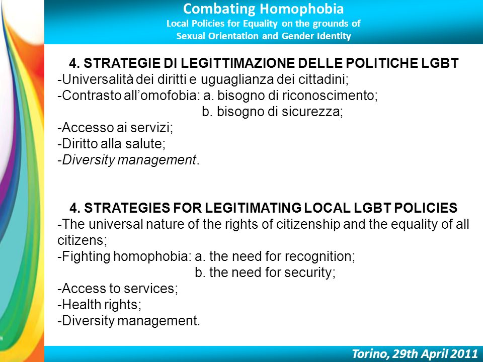 Combating Homophobia Local Policies for Equality on the grounds of Sexual Orientation and Gender Identity Torino, 29th April 2011 4.