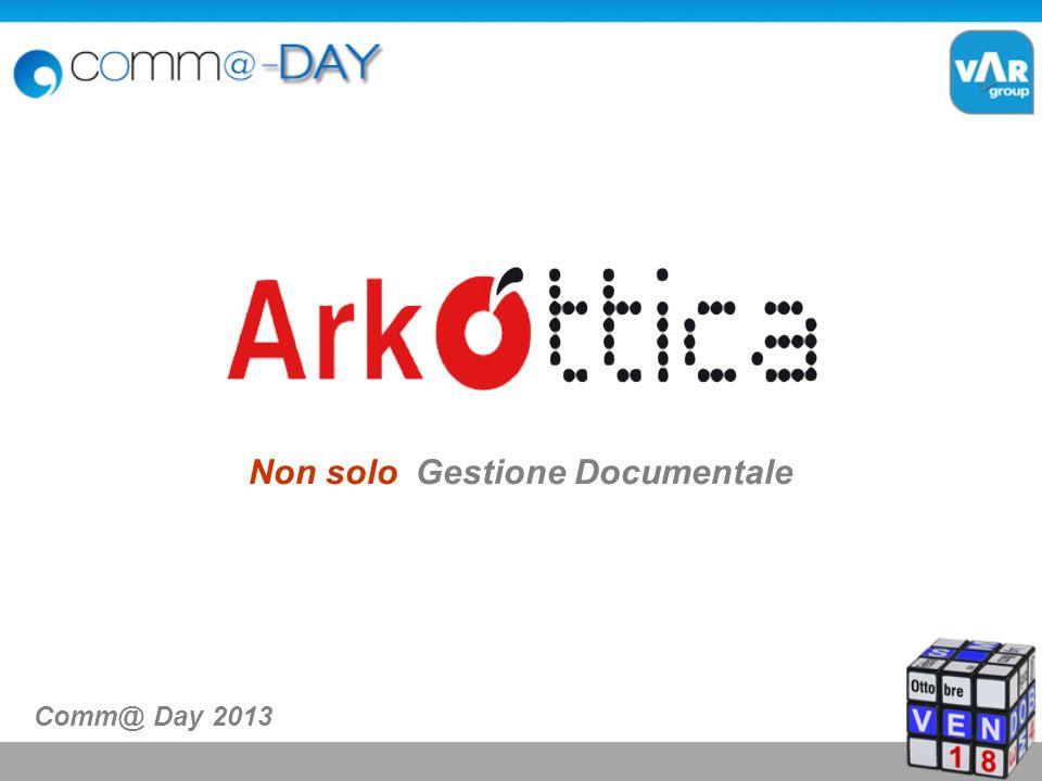Non solo Gestione Documentale Comm@ Day 2013