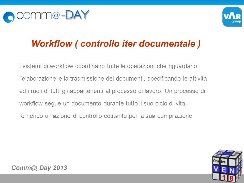 I sistemi di workflow coordinano tutte le operazioni che riguardano lelaborazione e la trasmissione dei documenti, specificando le attività ed i ruoli di tutti gli appartenenti al processo di lavoro.